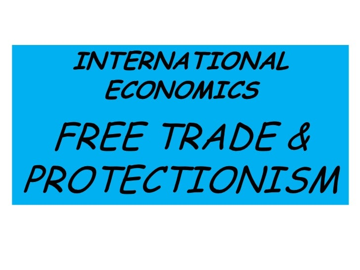 an introduction to the protectionism in international trade Free trade vs protectionism: why history matters  yet most think that international trade was simply too small a share of the economy to have had a major.