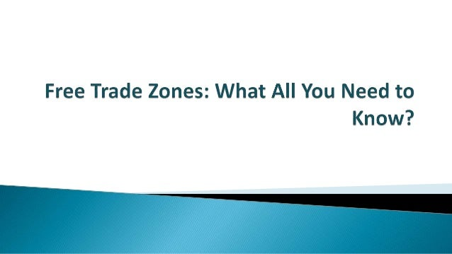  A free trade zone (FTZ)is a designated area that eliminates traditional trade barriers, such as tariffs, some kind of ta...