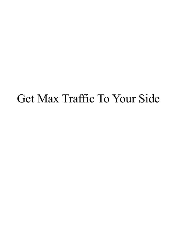 Get Max Traffic To Your Side