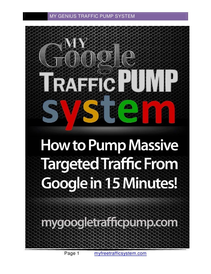 MY GENIUS TRAFFIC PUMP SYSTEM          Page 1    myfreetrafficsystem.com