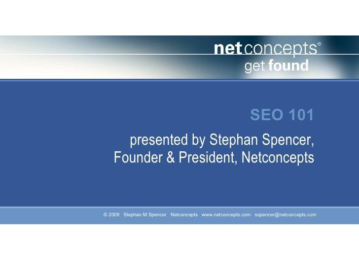 SEO 101 presented by Stephan Spencer, Founder & President, Netconcepts