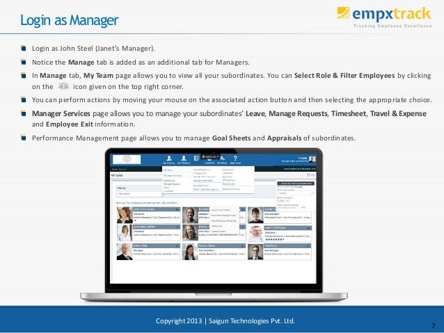 Login as Manager Login as John Steel (Janet's Manager). Notice the Manage tab is added as an additional tab for Managers. ...