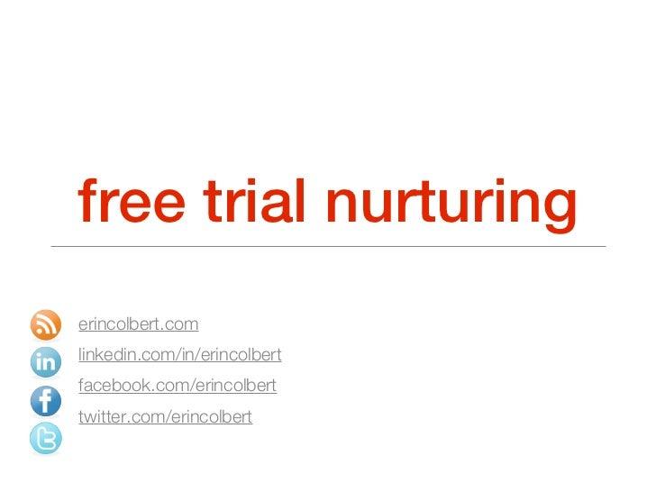 free trial nurturingerincolbert.comlinkedin.com/in/erincolbertfacebook.com/erincolberttwitter.com/erincolbert