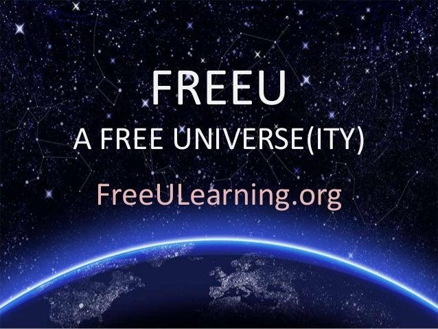 FREEU A FREE UNIVERSE(ITY) FreeULearning.org