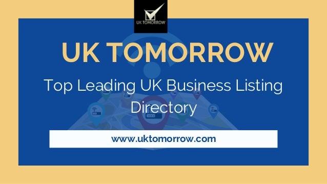 UK TOMORROW Top Leading UK Business Listing Directory www.uktomorrow.com