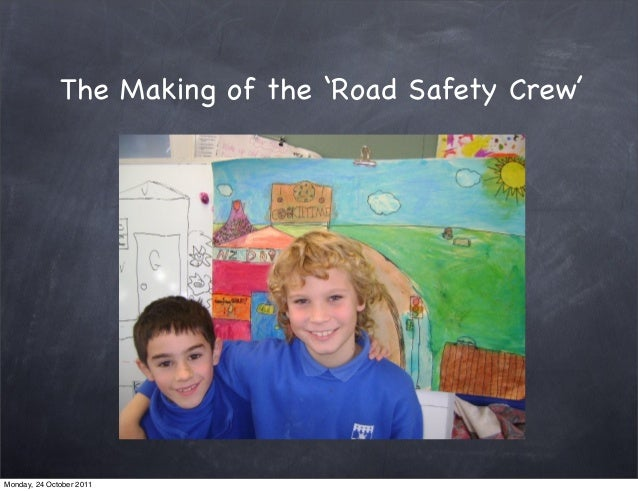 The Making of the 'Road Safety Crew' Monday, 24 October 2011