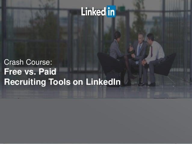 Crash Course: Free vs. Paid Recruiting Tools on LinkedIn