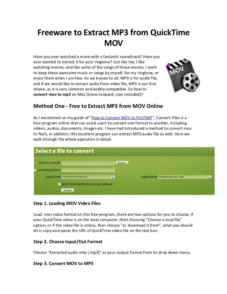 Freeware to Extract MP3 from QuickTime                   MOVHave you ever watched a move with a fantastic soundtrack? Have...