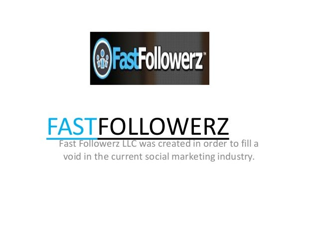FASTFOLLOWERZFast Followerz LLC was created in order to fill a void in the current social marketing industry.