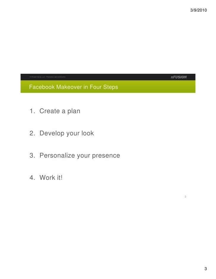 Facebook Makeover in Four Steps    1. Create a plan   2. Develop your look   3. Personalize your presence   4. Work it!   ...