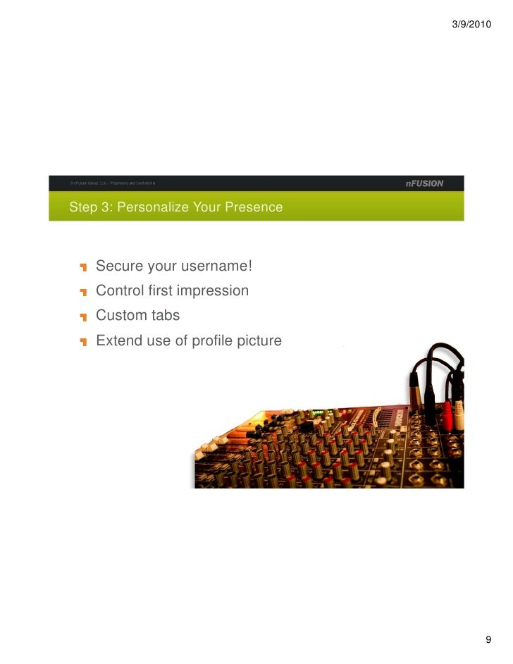 Step 3: Personalize Your Presence        Secure your username!     Control first impression     Custom tabs     Extend use...