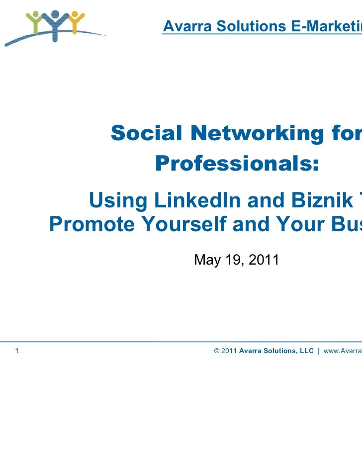 Avarra Solutions E-Marketing Webinar              Social Networking: Using LinkedIn and Biznik to Promote              You...