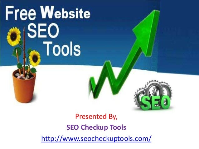 Presented By, SEO Checkup Tools http://www.seocheckuptools.com/
