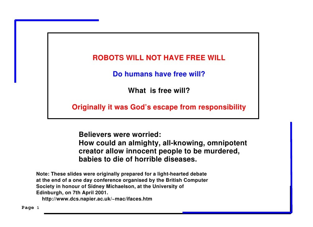 ROBOTS WILL NOT HAVE FREE WILL                                     Do humans have free will?                              ...