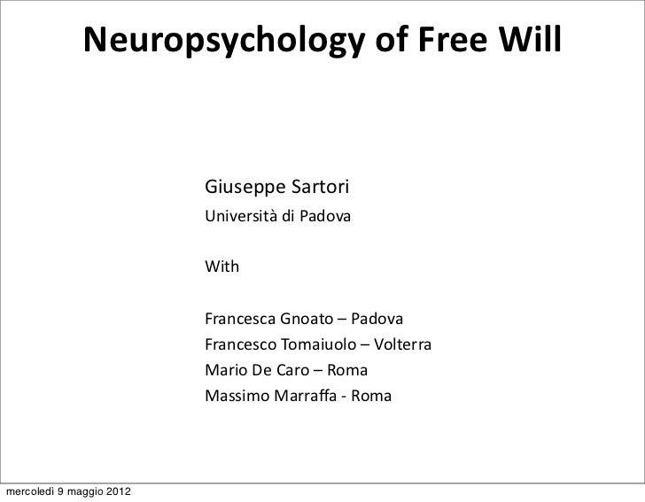 NeuropsychologyofFreeWill                          GiuseppeSartori                          UniversitàdiPadova     ...