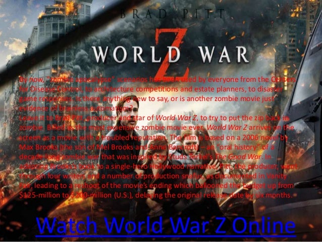 """Watch World War Z Online By now, """"zombie apocalypse"""" scenarios has been used by everyone from the Centers for Disease Cont..."""