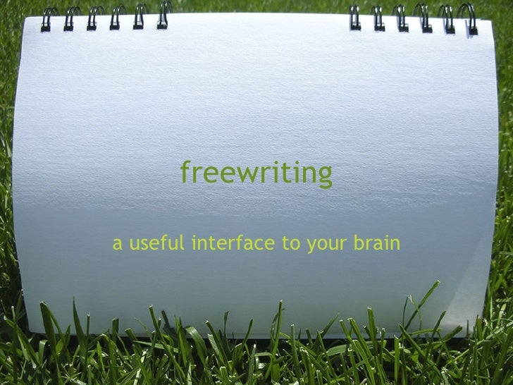 freewriting a useful interface to your brain