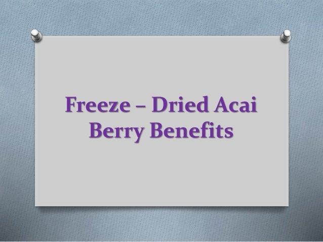 Freeze – Dried Acai  Berry Benefits