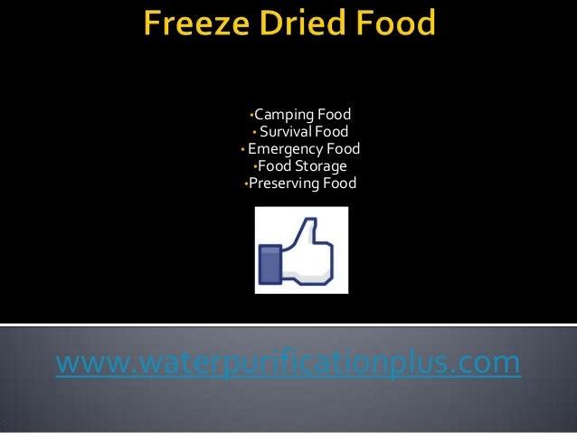 •Camping Food• Survival Food• Emergency Food•Food Storage•Preserving Foodwww.waterpurificationplus.com