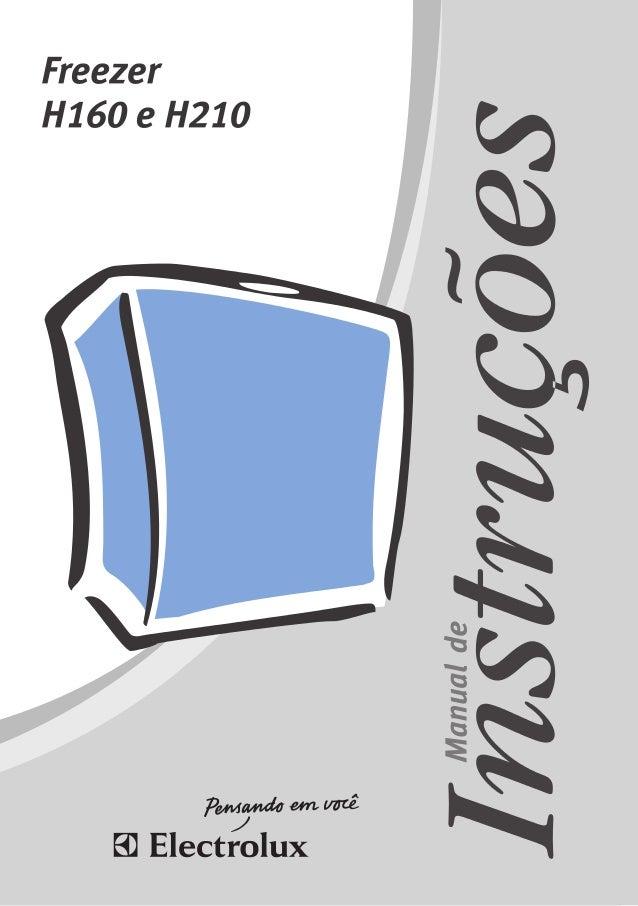 2 Manual do Usuário ParaCrianças Evite acidentes.Após desembalar o Freezer, mantenha o material da embalagem fora do alcan...