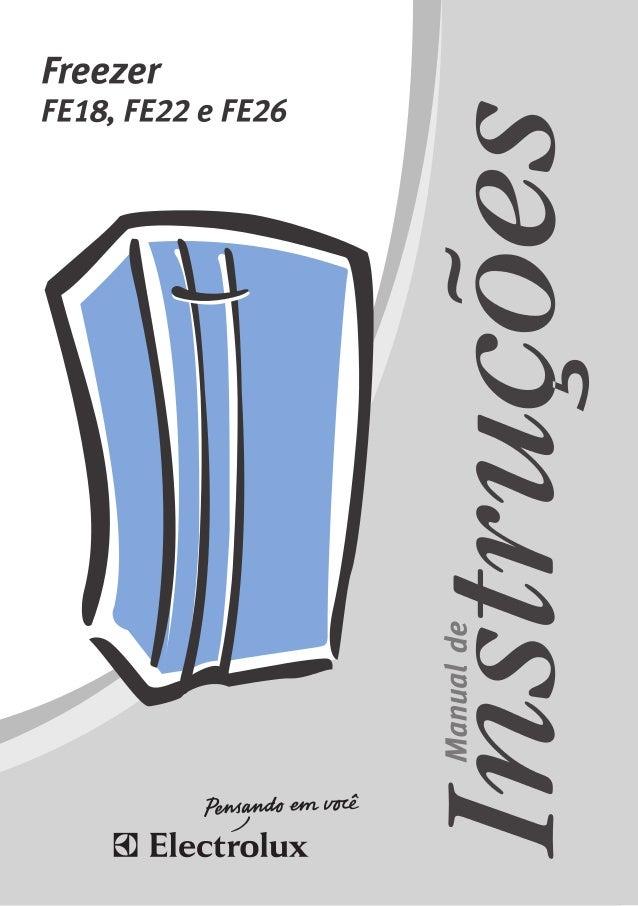 2 Manual do Usuário Para Crianças Evite acidentes. Após desem- balar o Freezer, mantenha o material da embalagem fora do a...
