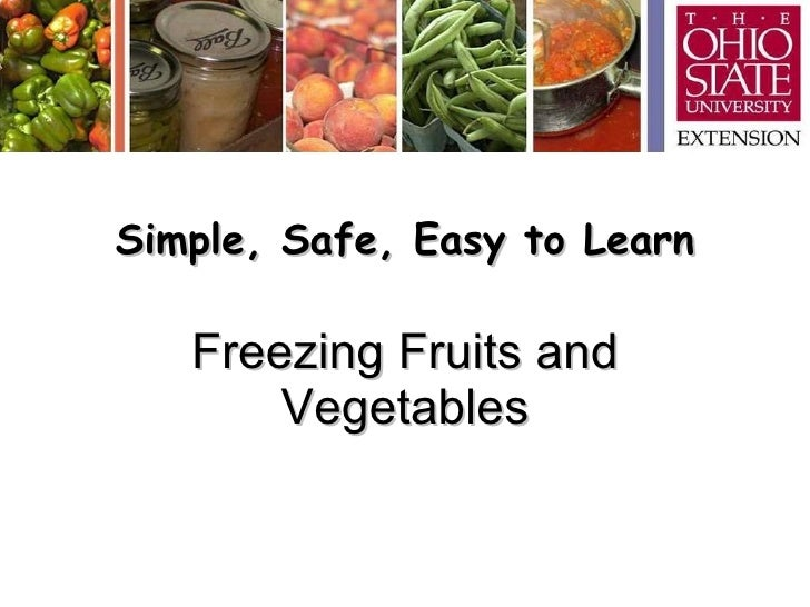 Simple, Safe, Easy to Learn Freezing Fruits and Vegetables