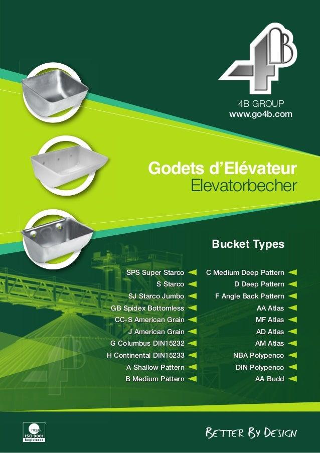 4B GROUP  www.go4b.com  Godets d'Elévateur  Elevatorbecher  Bucket Types  SPS Super Starco  S Starco  SJ Starco Jumbo  GB ...