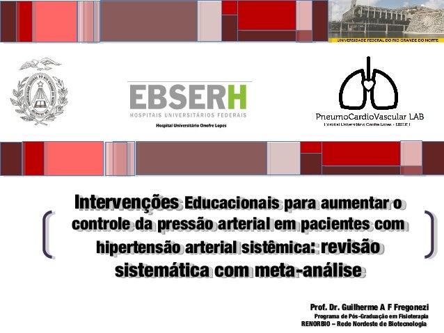 IntervençõesIntervenções Educacionais para aumentar oEducacionais para aumentar o controle da pressão arterial em paciente...
