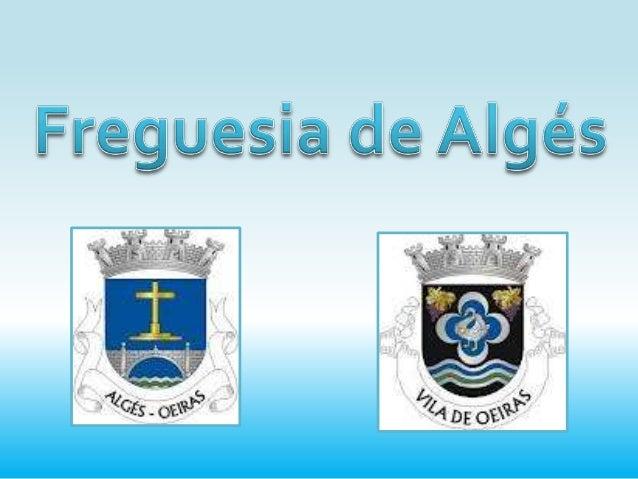 """• Algés é um nome de origem  árabe, derivando da palavra  """"algeis"""".• Com mais de oito séculos no  vocabulário luso, foi D...."""