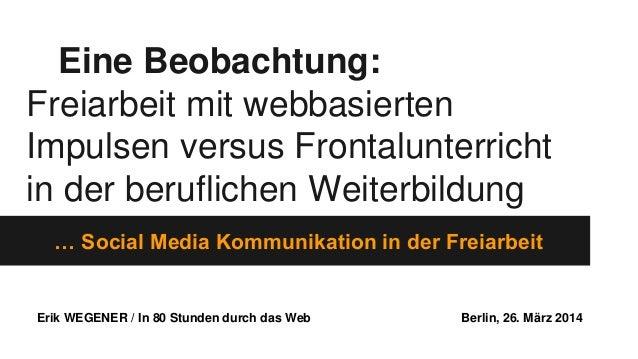 Eine Beobachtung: Freiarbeit mit webbasierten Impulsen versus Frontalunterricht in der beruflichen Weiterbildung … Social ...