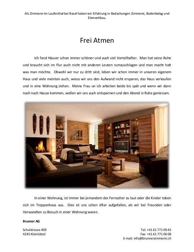 Als Zimmerei im Laufenthal bei Basel haben wir Erfahrung in Bedachungen Zimmerei, Bodenbelag und Elementbau.  Frei Atmen I...