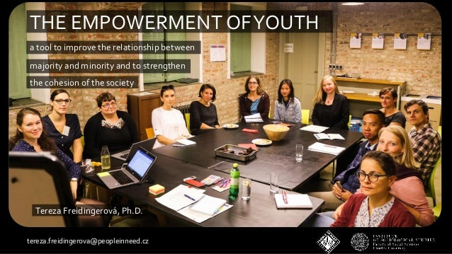 THE EMPOWERMENTOFYOUTH a tool to improve the relationship between majority and minority and to strengthen the cohesion of ...