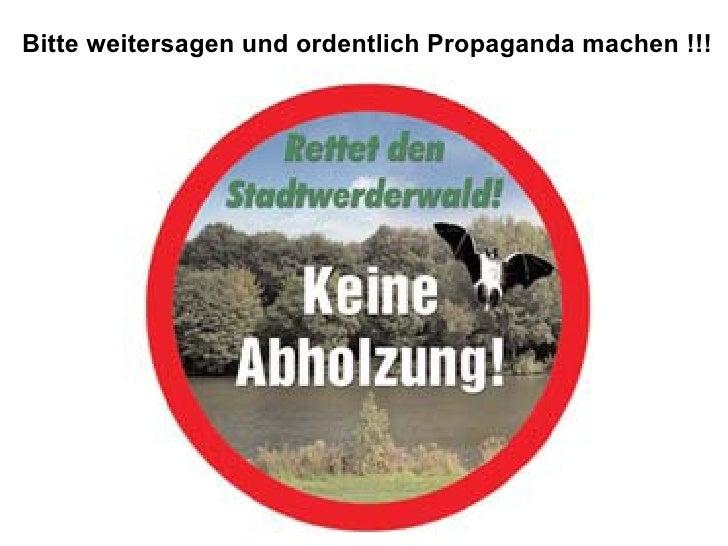 Bitte weitersagen und ordentlich Propaganda machen !!!