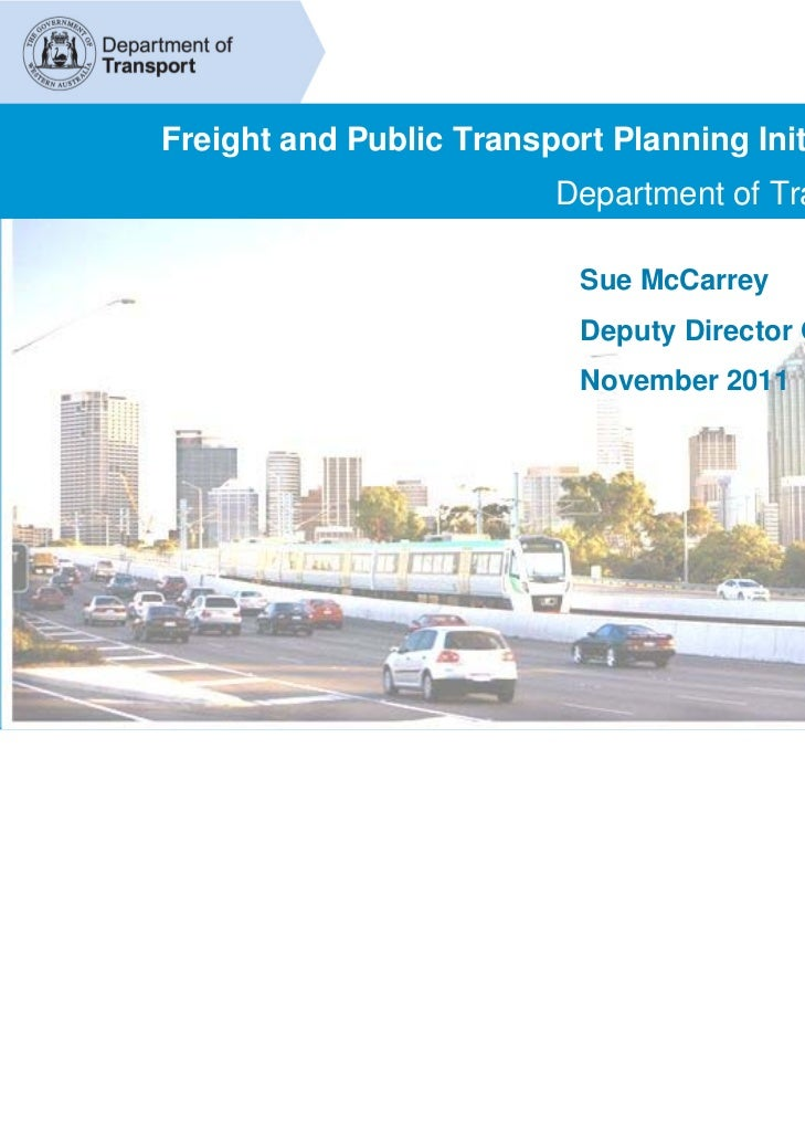 Freight and Public Transport Planning Initiatives                         Department of Transport                         ...