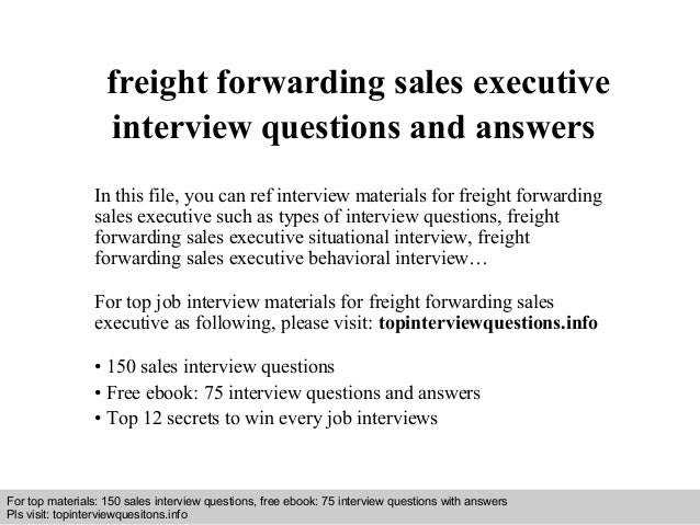 Freight forwarding sales executive interview questions and answers