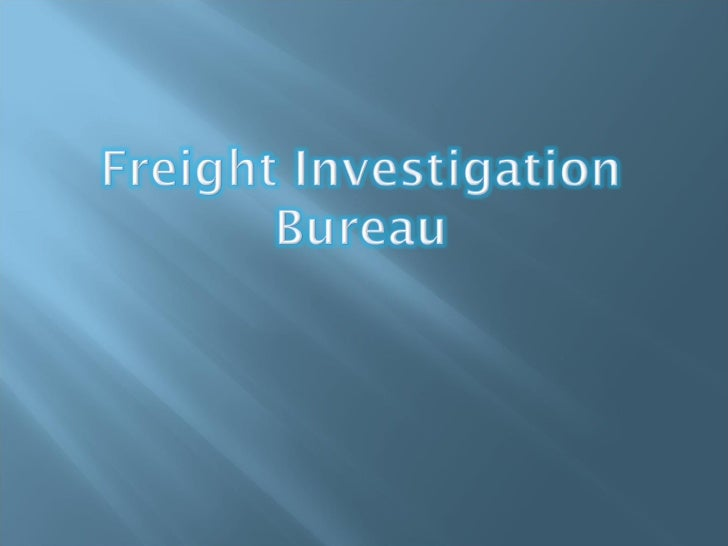 Freight Investigation Bureau (FIB) was set up in the Directorate    General of Shipping 1959. This has branch offices at C...