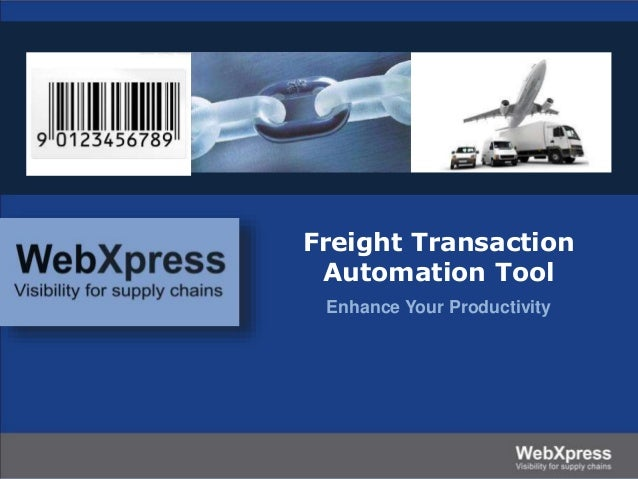 Enhance Your Productivity Freight Transaction Automation Tool