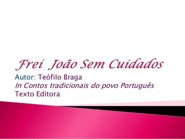 Autor: Teófilo Braga  In Contos tradicionais do povo Português Texto Editora