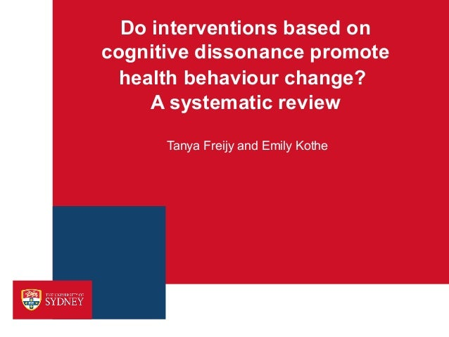 Do interventions based oncognitive dissonance promote  health behaviour change?     A systematic review      Tanya Freijy ...