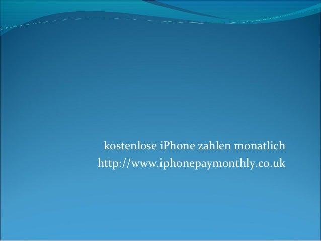 kostenlose iPhone zahlen monatlich http://www.iphonepaymonthly.co.uk