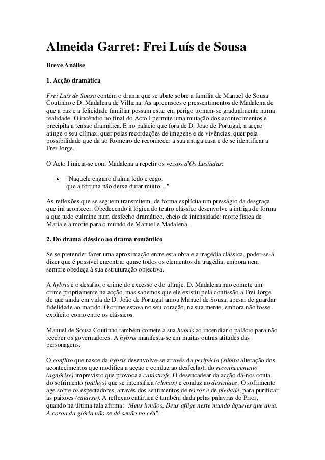 Almeida Garret: Frei Luís de SousaBreve Análise1. Acção dramáticaFrei Luís de Sousa contém o drama que se abate sobre a fa...