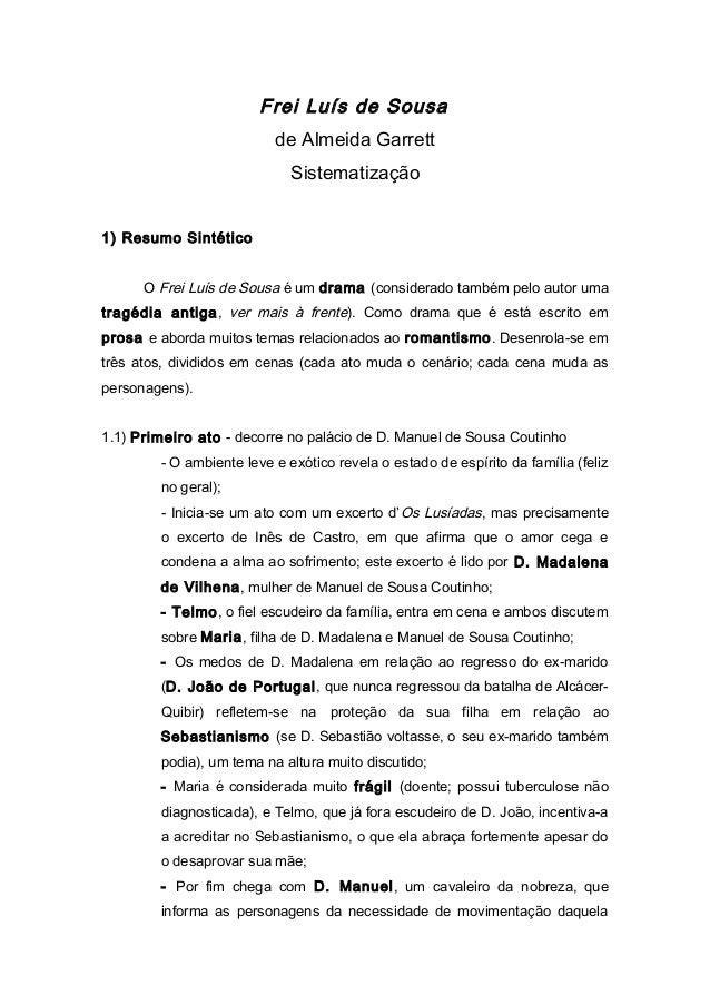 Frei Luís de Sousa de Almeida Garrett Sistematização 1) Resumo Sintético O Frei Luís de Sousa é um drama (considerado tamb...