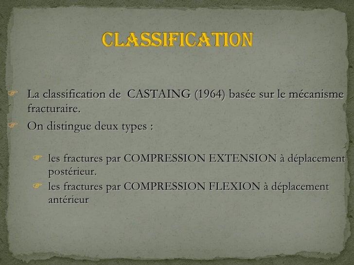 <ul><li>La classification de  CASTAING (1964) basée sur le mécanisme fracturaire. </li></ul><ul><li>On distingue deux type...