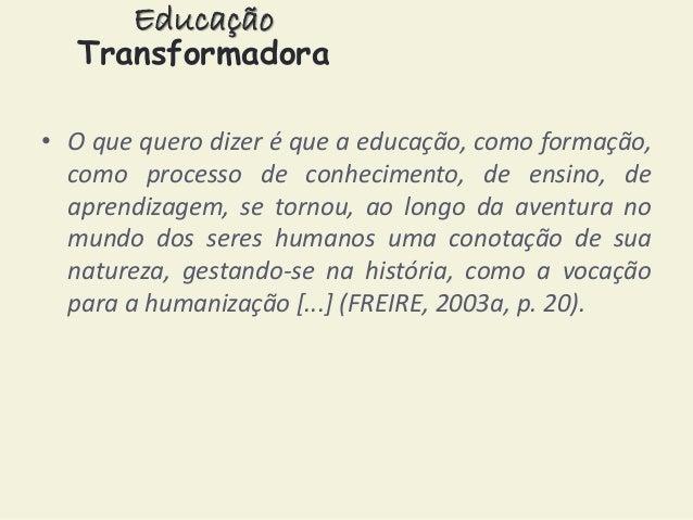 Educação Transformadora: Paulo Freire e a educação libertadora. Slide 2