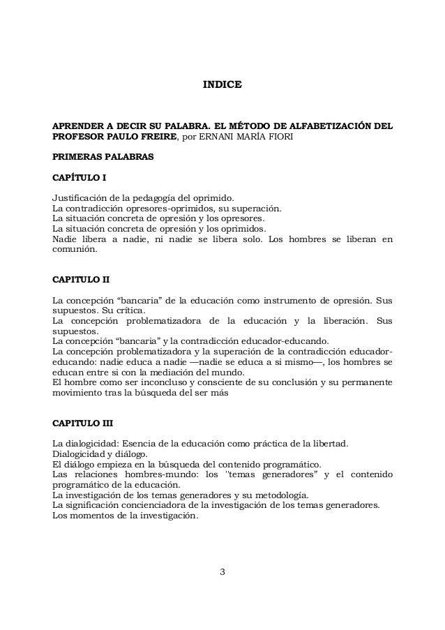 3 INDICE APRENDER A DECIR SU PALABRA. EL MÉTODO DE ALFABETIZACIÓN DEL PROFESOR PAULO FREIRE, por ERNANI MARÍA FIORI PRIMER...