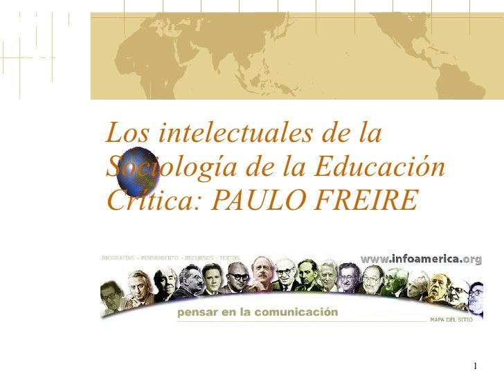 Los intelectuales de la Sociología de la Educación Crítica: PAULO FREIRE