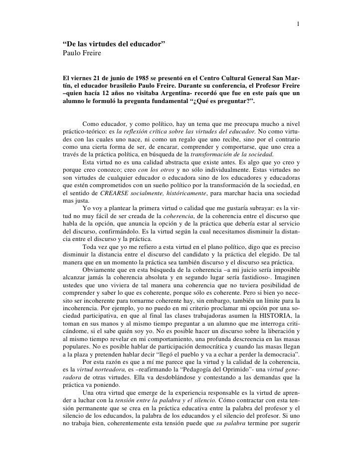 """1   """"De las virtudes del educador"""" Paulo Freire   El viernes 21 de junio de 1985 se presentó en el Centro Cultural General..."""