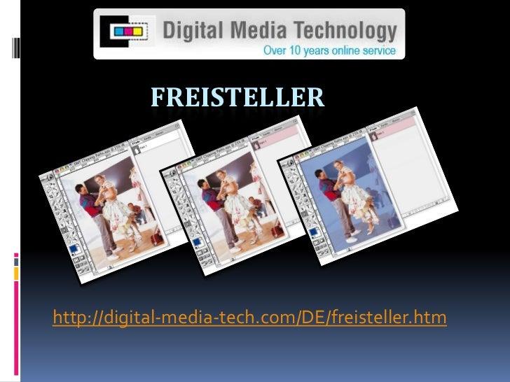 freisteller<br />http://digital-media-tech.com/DE/freisteller.htm<br />