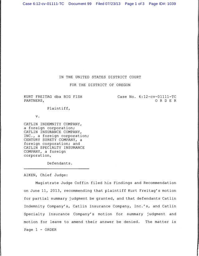 IN THE UNITED STATES DISTRICT COURT FOR THE DISTRICT OF OREGON KURT FREITAG dba BIG FISH PARTNERS, Plaintiff, v. CATLIN IN...