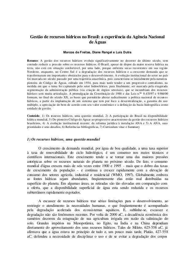 Gestão de recursos hídricos no Brasil: a experiência da Agência Nacional de Águas Marcos de Freitas, Diane Rangel e Luís D...